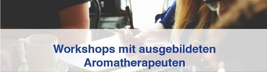 Workshopf mit ausgebildeten Aromatherapeuten